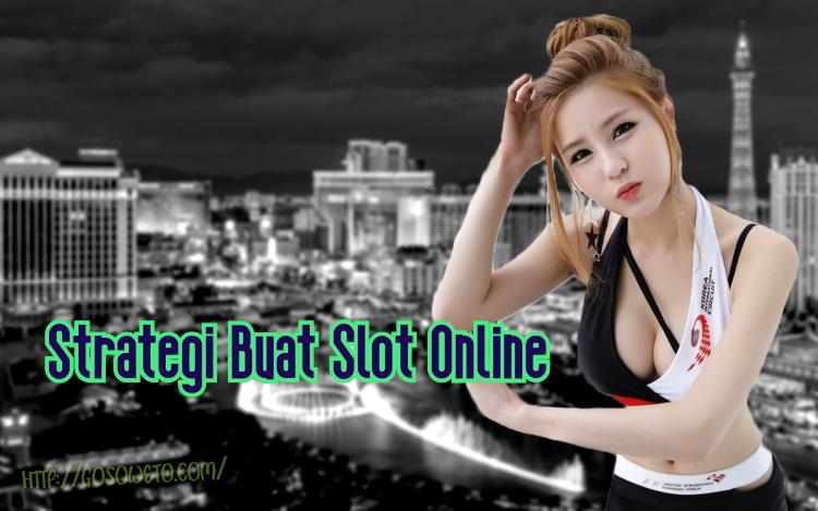 Strategi Buat Slot Online